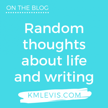 Random thoughts about life and writing