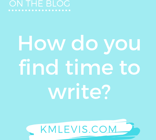 how do you find time to write